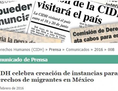 CIDH celebra creación de instancias para la protección de derechos de migrantes en México
