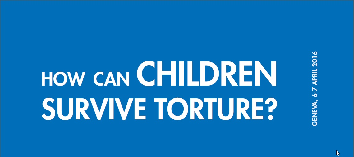 HOW CAN CHILDREN SURVIVE TORTURE?