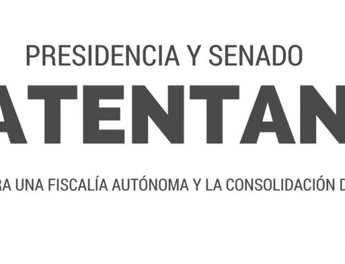 Presidencia y Senado atentan contra una Fiscalía autónoma y la consolidación del SNA