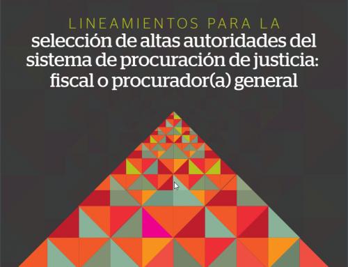 Lineamientos para la Selección de Altas Autoridades del Sistema de Procuración de Justicia: Fiscal o Procurador(a) General