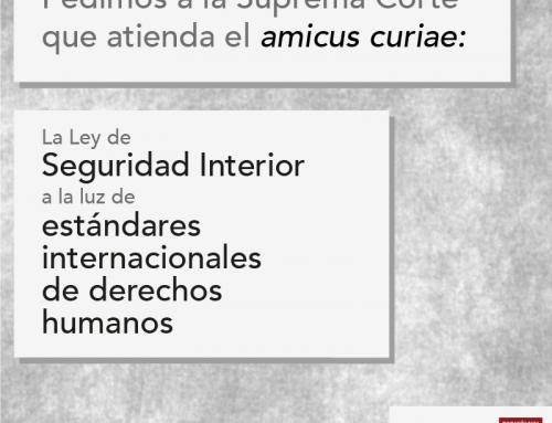 """Presentan amicus curiae """"Ley de Seguridad Interior a la luz de estándares internacionales"""" Fundación para la Justicia y Colectivo #SeguridadSinGuerra"""