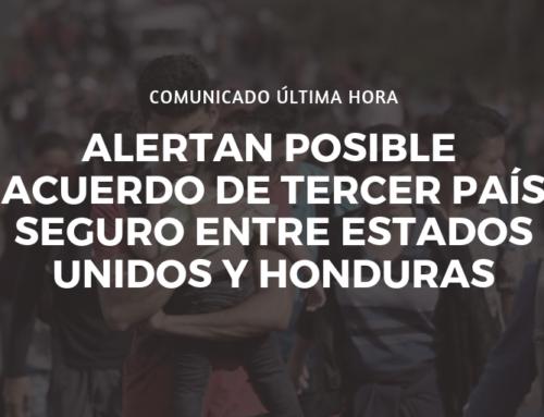 Alertan organizaciones sobre posible firma de Acuerdo de Tercer País Seguro entre Estados Unidos y Honduras