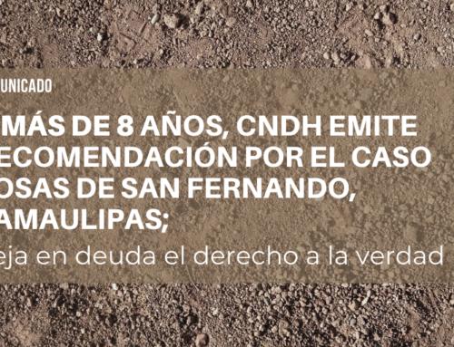 A más de 8 años, CNDH emite recomendación por el caso Fosas de San Fernando, Tamaulipas;  deja en deuda el derecho a la verdad