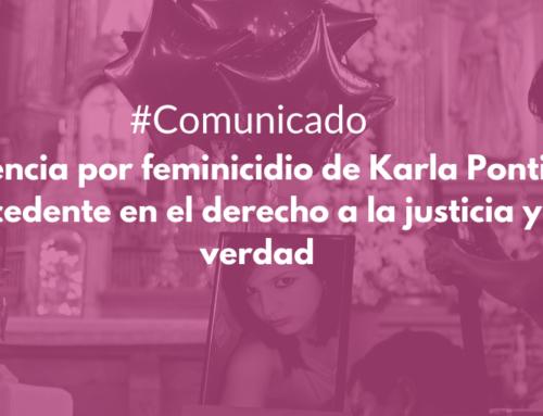 Sentencia por feminicidio de Karla Pontigo, precedente en el derecho a la justicia, derecho a la verdad y en materia de responsabilidad institucional para las mujeres en México
