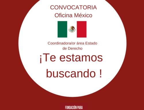 Convocatoria Coordinadora/or del área de Estado de Derecho Oficina México