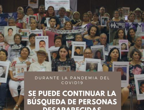 Exigimos continúe la búsqueda de personas desaparecidas durante la pandemia COVID 19