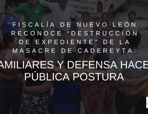 """Fiscalía de Nuevo León reconoce """"destrucción de expediente"""" de la masacre de Cadereyta: familiares y defensa hacen pública postura"""