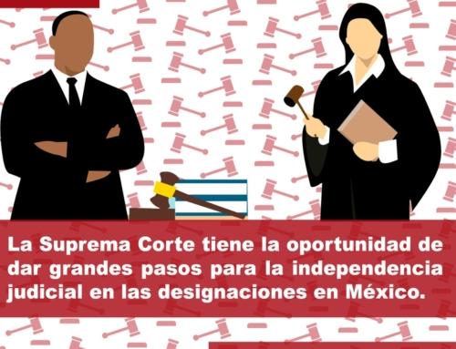 La SCJN tiene una oportunidad para sentar precedentes en las designaciones con independencia e idoneidad de los operadores de justicia