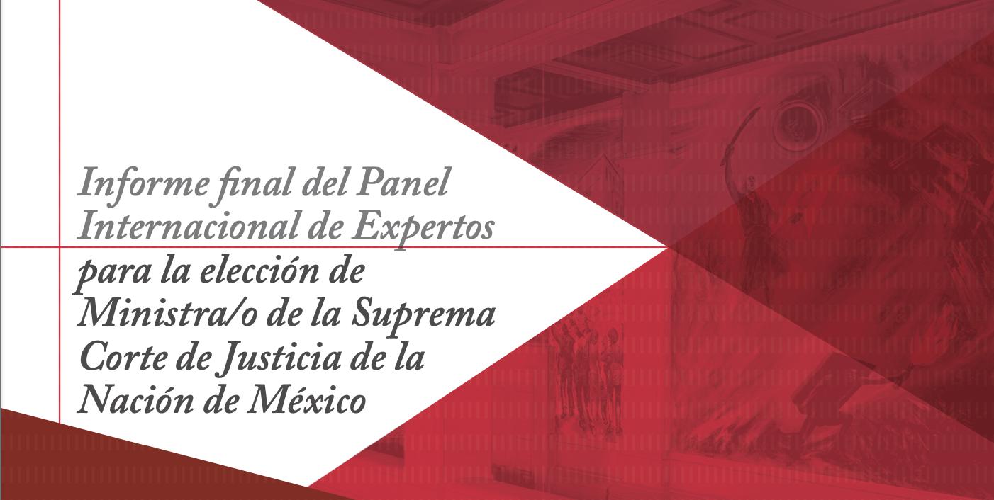 Informe final del Panel Internacional de Expertos para la elección de Ministra/o de la Suprema Corte de Justicia de la Nación de México
